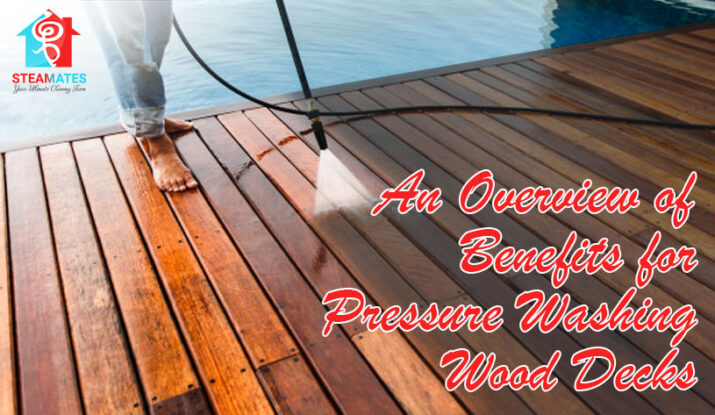 An Overview of Benefits for Pressure Washing Wood Decks