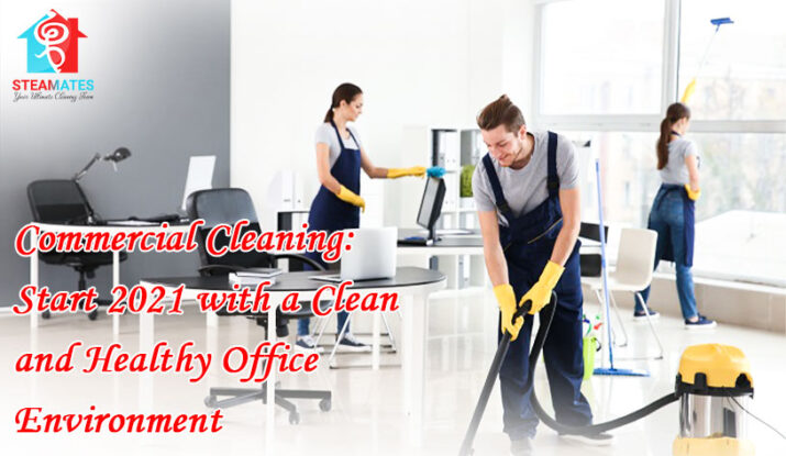 Commercial Cleaning Start 2021 with a Clean and Healthy Office Environment