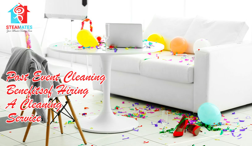 Post Event Cleaning Benefits of Hiring A Cleaning Service