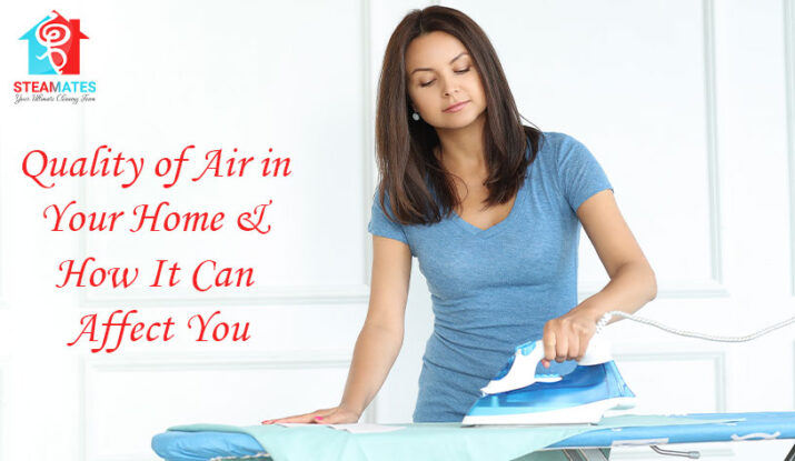 Quality of Air in Your Home & How It Can Affect You
