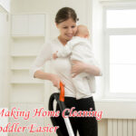 Tips for Making Home Cleaning With a Toddler Easier