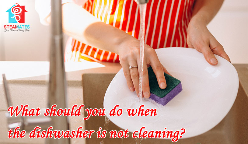 What should you do when the dishwasher is not cleaning